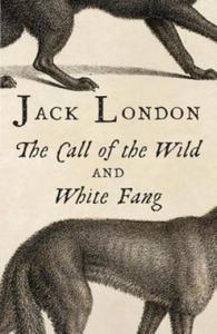 Call Of The Wild. White Fang. Ruf der Wildnis; Wolfsblut, englische Ausgabe - 2826763935