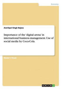 Importance of the digital arena in international business management. Use of social media by Coca-Cola. - 2827002355