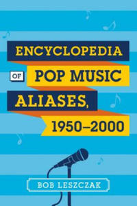 Encyclopedia of Pop Music Aliases, 1950-2000 - 2843493581