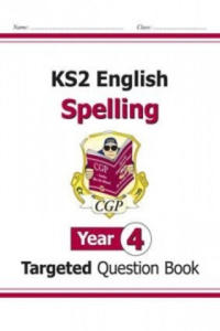 KS2 English Targeted Question Book: Spelling - Year 4 - 2854345173