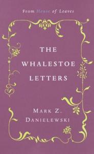 Mark Z. Danielewski's the Whalestoe Letters - 2826850987