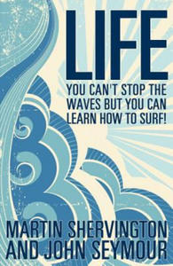 Life: You Can't Stop the Waves But You Can Learn How to Surf! - 2854492159