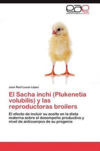 El Sacha inchi (Plukenetia volubilis) y las reproductoras broilers - 2826875968