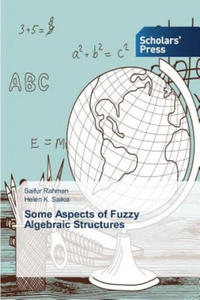 Some Aspects of Fuzzy Algebraic Structures - 2834693791