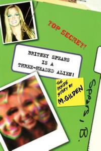 Britney Spears is a Three-headed Alien - 2854242420