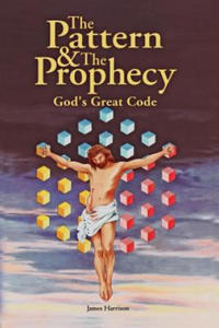 Pattern & the Prophecy; God's Great Code - 2903763436