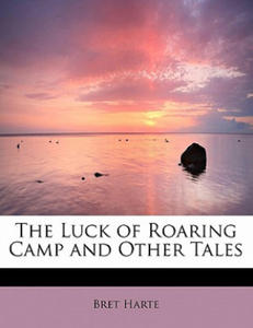 Luck of Roaring Camp and Other Tales - 2859240358