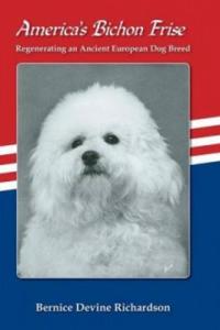 America's Bichon Frise. Regenerating an Ancient European Dog Breed. - 2857960061