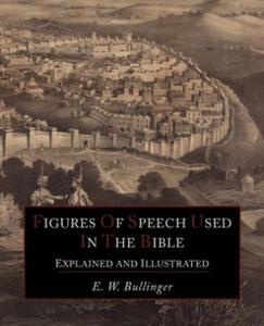 Figures of Speech Used in the Bible Explained and Illustrated - 2846877135