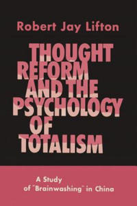 Thought Reform and the Psychology of Totalism - 2862048391
