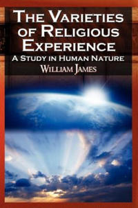 Varieties of Religious Experience - The Classic Masterpiece in Philosophy, Psychology, and Pragmatism - 2849856530