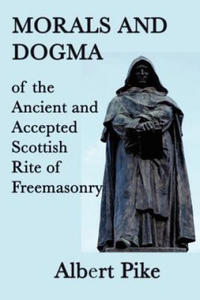 Morals and Dogma of the Ancient and Accepted Scottish Rite of Freemasonry - 2849848284