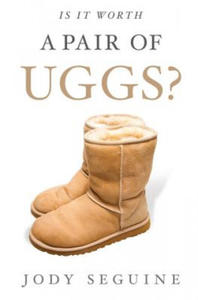 Is It Worth a Pair of Uggs? - 2826832095