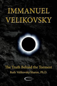 Immanuel Velikovsky - The Truth Behind The Torment - 2862023449