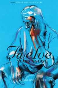 Twelve Years a Slave (the Original Book from Which the 2013 Movie '12 Years a Slave' Is Based) (Illustrated) - 2861907032