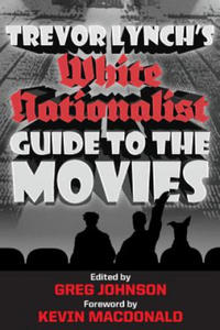 Trevor Lynch's White Nationalist Guide to the Movies - 2852636987