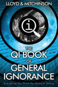 QI: The Book of General Ignorance - The Noticeably Stouter Edition - 2826737941
