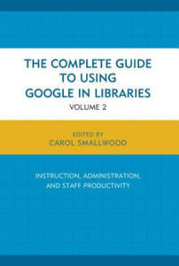 Complete Guide to Using Google in Libraries - 2826627546