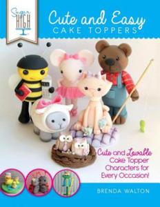 Sugar High Presents... Cute & Easy Cake Toppers - 2838460208