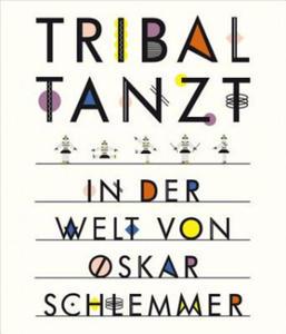 Tribal tanzt - In der Welt von Oskar Schlemmer - 2841430287