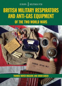 British Military Respirators and Anti-Gas Equipment of the Two World Wars - 2854358502