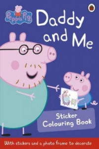 Peppa Pig: Daddy and Me Sticker Colouring Book - 2842736806