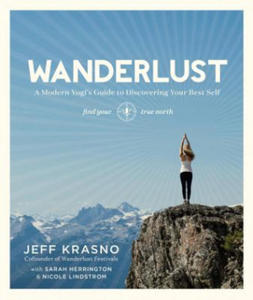 Wanderlust: a Modern Yogi's Guide to Discovering Your Best S - 2853791311