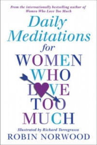Daily Meditations for Women Who Love Too Much - 2862128130