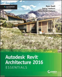 Autodesk Revit Architecture 2016 Essentials - 2826808136