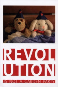 Revolution is Not a Garden Party - 2854365061