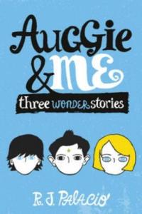 Auggie & Me: Three Wonder Stories - 2851001221