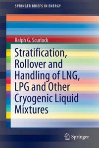 Stratification, Rollover and Handling of LNG, LPG and Other Cryogenic Liquid Mixtures - 2854371091