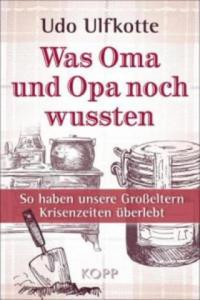 Was Oma und Opa noch wussten - 2857423710