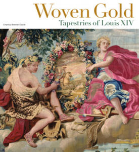 Woven Gold - Tapestries of Louis XIV - 2854194663