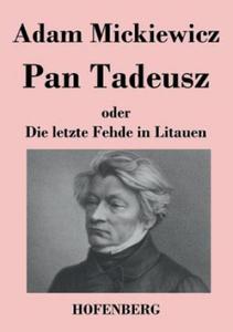 Pan Tadeusz Oder Die Letzte Fehde in Litauen - 2826716123