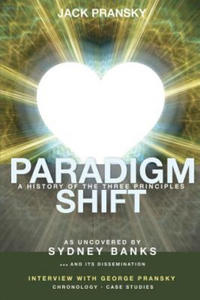 Paradigm Shift: A History of The Three Principles - 2854992675