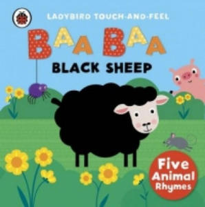 Baa, Baa, Black Sheep: Ladybird Touch and Feel Rhymes - 2854424530
