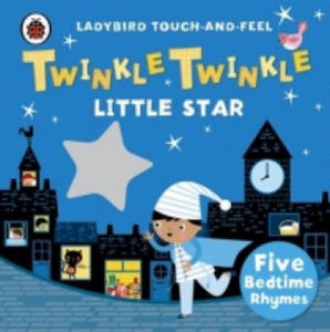 Twinkle, Twinkle, Little Star: Ladybird Touch and Feel Rhymes - 2853156728