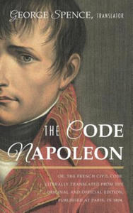 Code Napoleon; Or, the French Civil Code. Literally Translated from the Original and Official Edition, Published at Paris, in 1804, by a Barrister of - 2842736969