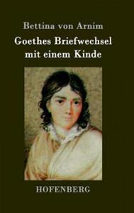 Goethes Briefwechsel mit einem Kinde - 2834146828