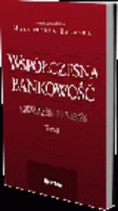 Współczesna bankowość. Teoria i praktyka. Tom I - 2829394393
