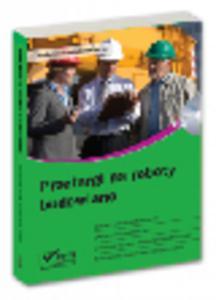 Przetargi na roboty budowlane. Zasady udziału wykonawców. Dokumenty podmiotowe. Umowa w sprawie zamówienia publicznego. Zamówienia dodatkowe i uzupełniające - 2829394674