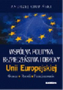 Wspólna polityka bezpieczeństwa i obrony Unii Europejskiej. Geneza, rozwój, funkcjonowanie - 2829394899