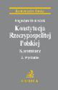 Konstytucja Rzeczypospolitej Polskiej. Komentarz 2012. Wydanie 2 - 2829395021