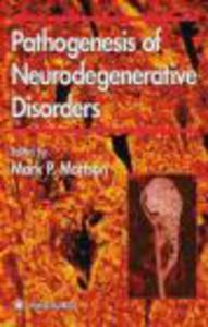 Pathogenesis of Neurodegenerative Disorders - 2822224007