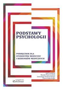 Podstawy Psychologii. Podręcznik dla studentów medycyny i kierunków medycznych - 2848935896