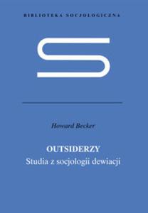 Outsiderzy Studia z socjologii dewiacji - 2822225355