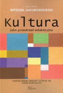 Kultura jako przestrzeń edukacyjna - 2848936190
