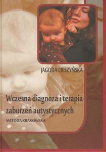 Wczesna diagnoza i terapia zaburzeń autystycznych. Metoda Krakowska - 2822234332