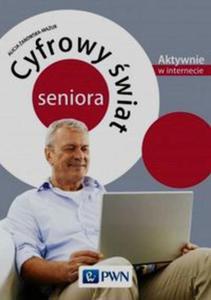 Cyfrowy świat seniora Aktywnie w internecie - 2822236701